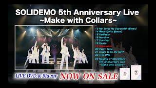 SOLIDEMO / SOLIDEMO 5th Anniversary Live ~Make with Collars~ -Teaser-