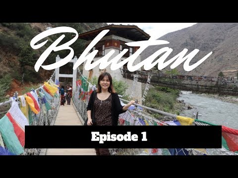 Travel with me to Bhutan: Episode 1