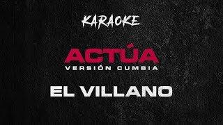El Villano - Actua (Karaoke) | Versión Cumbia