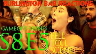 Game Of Thrones  Burlington Bar Reactions  S8E5  DANY BELL TOLL Scene REACT ON