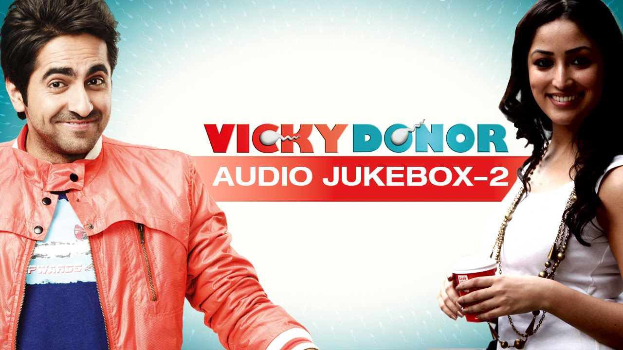 Search vicky donor songs - GenYoutube