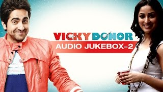 vicky donor jukebox full songs 2