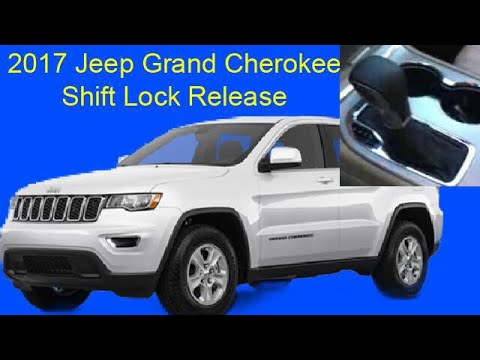 2506860d37462 2017 Jeep Grand Cherokee Shift Lock Release (Neutral) - YouTube