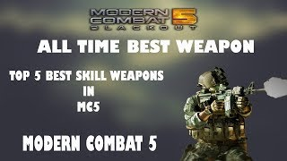 Modern Combat 5 - Top 5 Skill Weapons MC5 - Best Skill Weapons Ever 🌟