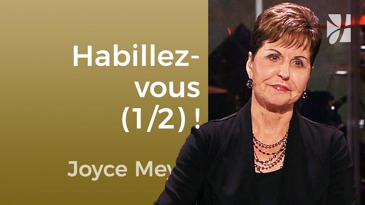 Habillez-vous ! (1/2) - Joyce Meyer - Maîtriser mes pensées