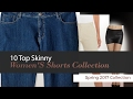 10 Top Skinny Women'S Shorts Collection Spring 2017 Collection