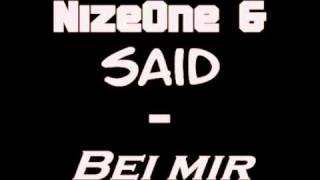 NizeOne & Said - Bei mir