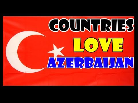 🇦🇿Top 10 Countries That Love Azerbaijan🇦🇿 | Allies Of Azerbaijan