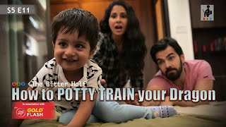 SIT | HOW TO POTTY TRAIN YOUR DRAGON | TBH | S5E11 | Comedy | Chhavi Mittal | Karan V Grover