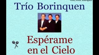 Trío Borinquen:  Espérame en el Cielo - (letra y acordes)