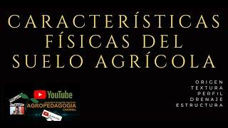 CARACTERISTICAS FISICAS DEL SUELO AGRICOLA