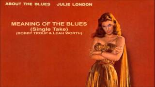 Meaning Of The Blues (Single Take) ~ Julie London