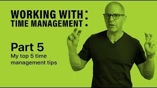 Working With Time Management | Part 5 | My Top 5 Time Management Tips