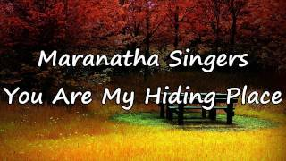 Maranatha Singers - You Are My Hiding Place [with lyrics]