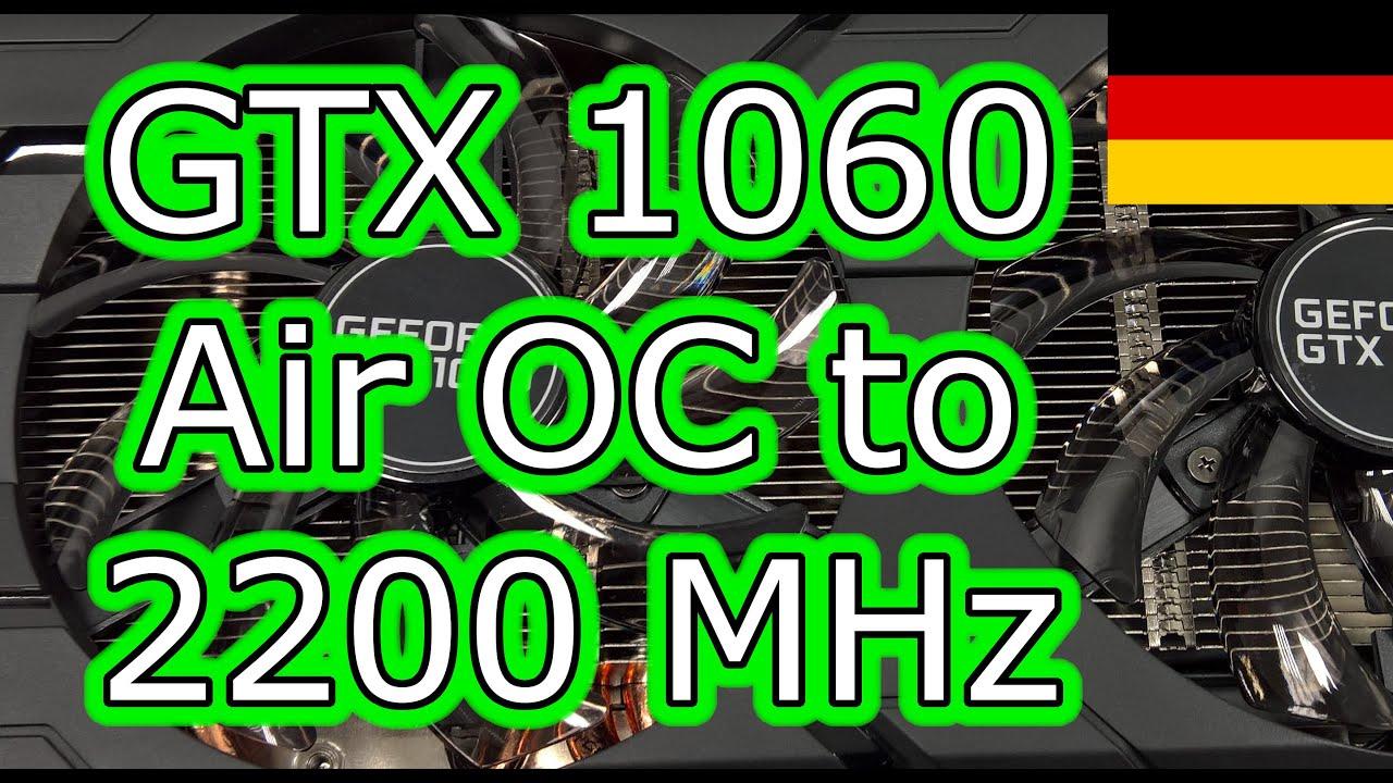 Geforce GTX 1060: Per Power-Mod auf 2,2 GHz unter Luft