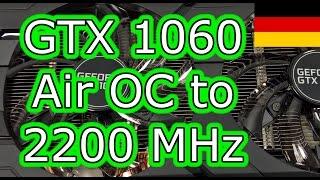 Gainward GTX 1060 Overclocking auf 2200 MHz mit Luftkühlung