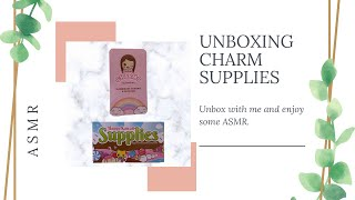 ASMR | Unboxing Charm Supplies | UNBOXING ASMR Episode 1