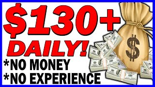 EARN $130.00+ PER DAY WITH NO MONEY AND NO EXPERIENCE: Make Money Online 2020!