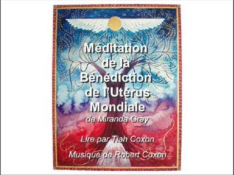Méditation de la Bénédiction de l'Utérus Mondiale de Miranda Gray.