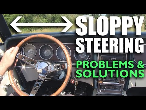 Sloppy Steering Syndrome - Problems & Solutions