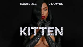 Kash Doll - Kitten ft. Lil Wayne ( Audio)