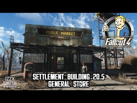 General Store - Fallout 4 Settlement Building -  S1E20.5