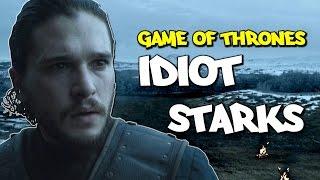 Game of Thrones Season 6: Idiot Starks