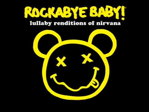 Heart-Shaped Box - Lullaby Renditions of Nirvana - Rockabye Baby!