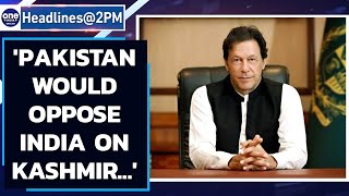 Pakistan says, 'would oppose any move by India to divide Kashmir'| Oneindia News