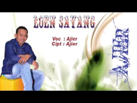 LAGU AJIER - LOEN SAYANG  (ALBUM AJIER INDAH MALAM II VOL 3)