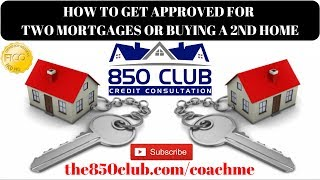 How To Get Approved For 2 Home Loans/Two Home Finance In Real Estate
