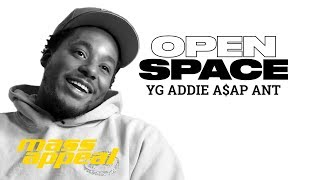 Open Space: YG ADDIE A$AP ANT | Mass Appeal