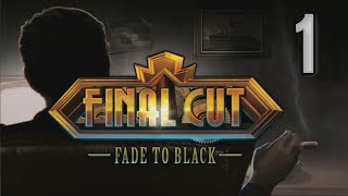 Final Cut 6: Fade To Black [01] w/YourGibs - Beta Survey Demo - OPENING - Part 1