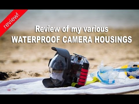 My underwater camera housings | review