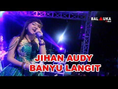 BANYU LANGIT JIHAN AUDY JAMAN NOW TERBARU DESEMBER 2017
