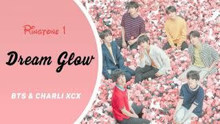 BTS, Charli XCX - Dream Glow (RINGTONE) #1 || (BTS WORLD OST Part.1) || DOWNLOAD
