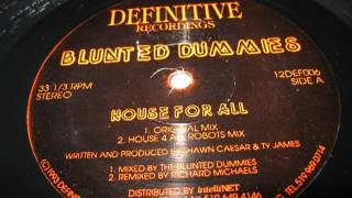 Blunted Dummies - House For All (House 4 All Robots Mix)