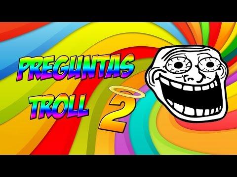 PREGUNTAS TROLL 2