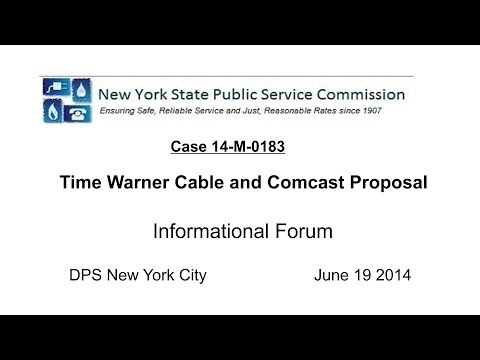 NYCPSC NYC Information Forum - Comcast/Time Warner Cable merger proposal