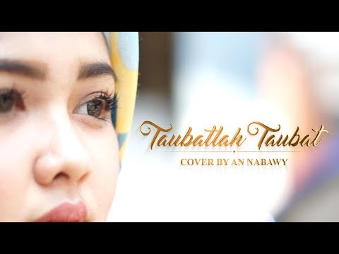 TAUBATLAH TAUBAT (Cover By ANNABAWY) Mp3 & Video Mp4