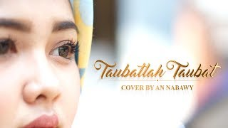 TAUBATLAH TAUBAT  (Cover By ANNABAWY)