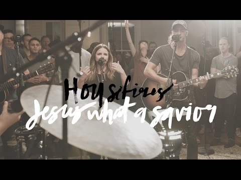 Jesus What a Savior - Housefires (Featuring Kirby Kaple)