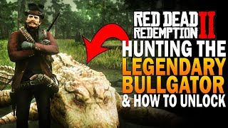 Unlocking And Hunting The Legendary Alligator - Bullgator! Red Dead Redemption 2 Legendary Animals
