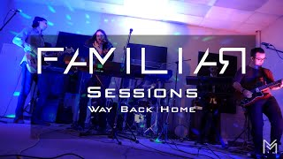 Familiar Sessions - Way Back Home