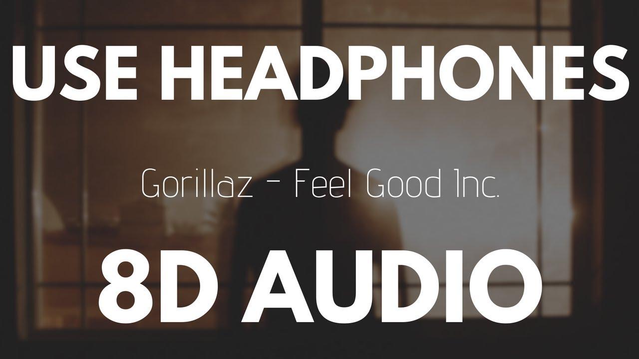 Gorillaz - Feel Good Inc  (8D AUDIO)