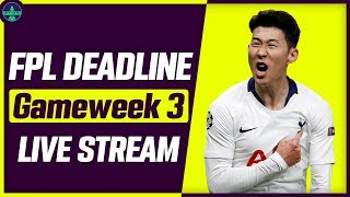 FPL GAMEWEEK 3 DEADLINE STREAM | FINAL TEAM SELECTION | Fantasy Premier League Tips 2019/20