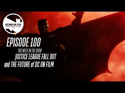 Episode #100 - JUSTICE LEAGUE Box Office Reaction & DC on Film Going Forward