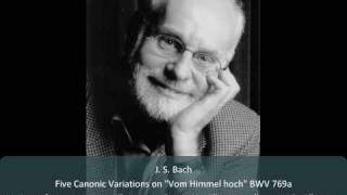 """J. S. Bach - Canonic Variations on """"Vom Himmel hoch"""" BWV 769a - 3. Canto fermo in canone etc."""