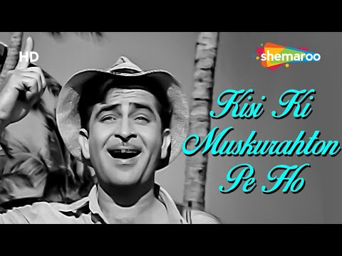 Kisi Ki Muskurahaton Pe Ho Nisar  Raj Kapoor  Anari  Mukesh  Evergreen Hindi Songs HD