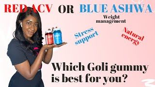 Red ACV Gummy Or Blue ASHWA Gummy - Which Goli Gummy Is Best For You? What I Take And Why!